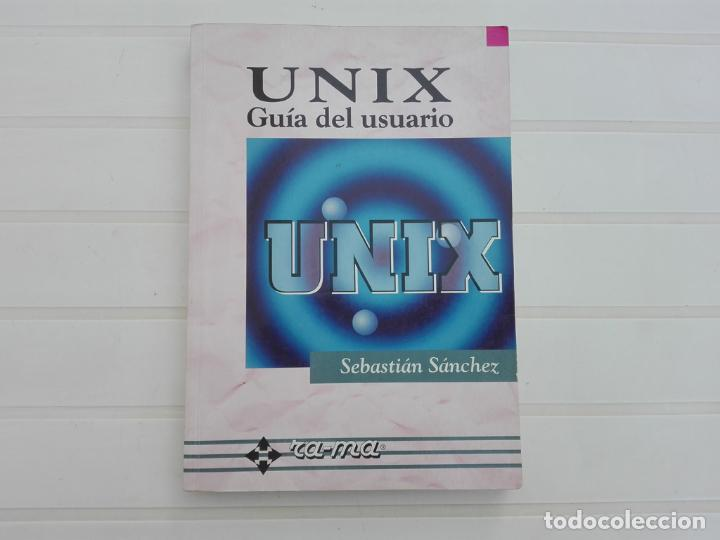 UNIX (Libros Antiguos, Raros y Curiosos - Ciencias, Manuales y Oficios - Otros)