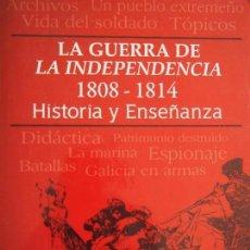 Libros antiguos: LA GUERRA DE LA INDEPENDENCIA 1808-1814. HISTORIA Y ENSEÑANZA. VV.AA.. Lote 134792150