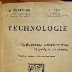Libros antiguos: LIBRO DE TECNOLOGIA DE PRINCIPIOS DEL SIGLO XX DEL AÑO 1932 ESCRITO EN FRANCES. Lote 134825413