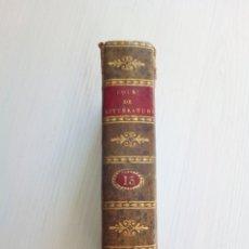 Libros antiguos: LYCÉE COURS LITTÉRATURE ANCIENNE ET MODERNE J.F. LA HARPE 1823. Lote 134795637