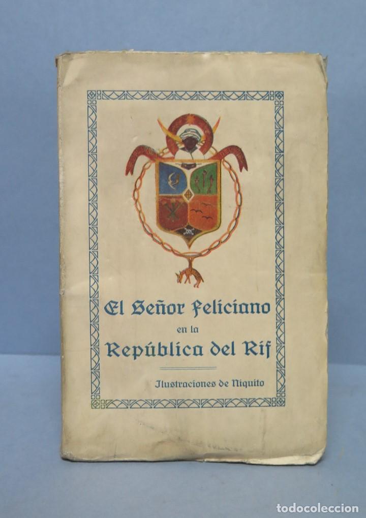 MUY RARO ! 1922.- EL SEÑOR FELICIANO EN LA REPUBLICA DEL RIF. ILUSTRACIONES NIQUITO (Libros Antiguos, Raros y Curiosos - Literatura - Otros)