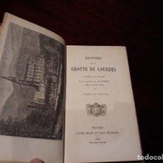 Libros antiguos: HISTOIRE DE LA GROTTE DE LOURDES - A.AUBERT . 5º EDITION . TOURS .ALFRED MAME EDITEURS 1885. Lote 134905718