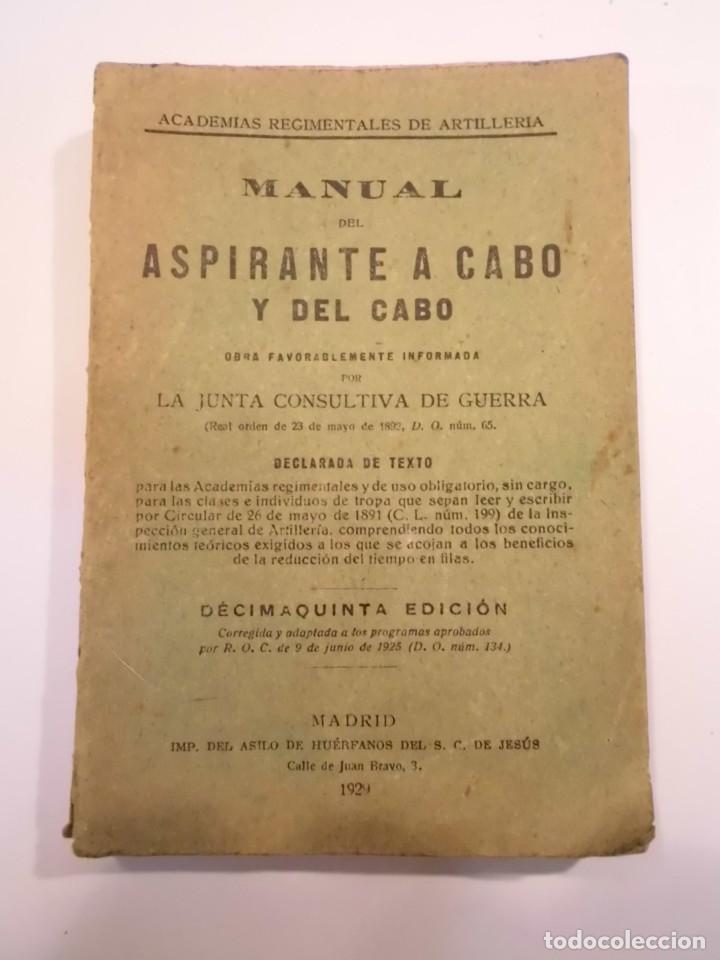 ACADEMIAS REGIMENTALES DE ARTILLERÍA. MANUAL DEL ASPIRANTE A CABO Y DEL CABO - 1929 (Libros Antiguos, Raros y Curiosos - Ciencias, Manuales y Oficios - Otros)