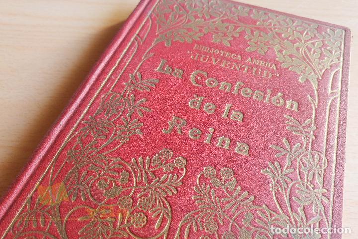 LA CONFESIÓN DE LA REINA - A. LEMERIER - BIBLIOTECA AMENA JUVENTUD - TOMO IV (Libros antiguos (hasta 1936), raros y curiosos - Literatura - Narrativa - Otros)