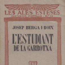 Alte Bücher - Josep BERGA i BOIX. L´estudiant de La Garrotxa. Novel.la. Barcelona, Les ales esteses, c. 1930 - 135108238