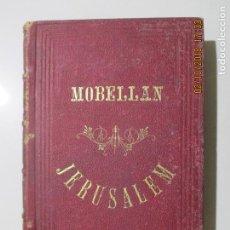 Libros antiguos: JERUSALEM. D. S. DE MOBELLAN. ILUSTRADO POR EUSEBIO PLANAS. BARCELONA 1876. OBRA EN DOS TOMOS. . Lote 135129862