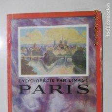 Libros antiguos: ENCYCLOPÉDIE PAR LÍMAGE PARIS. LIBRAIRIE HACHETTE. 1924. Lote 135138358