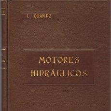 Libros antiguos: MOTORES HIDRÁULICOS L. QUANT AÑO 1922. Lote 135194782