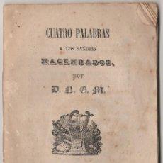 Libros antiguos: CUATRO PALABRAS A LOS SEÑORES HACENDADOS, GERONA 1853. Lote 135210834