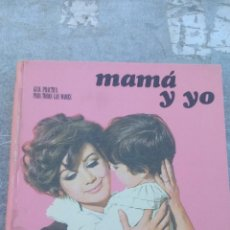 Libros antiguos: MAMÁ Y YO - GUIA PRACTICA PARA TODAS LAS MAMAS - ENCICLOPEDIA DEL HOGAR CODEX. Lote 135214490