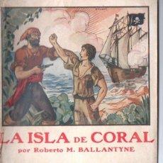 Libros antiguos: BALLANTYNE . LA ISLA DE CORAL (COLECCIÓN AVENTURA, 1926). Lote 135287150
