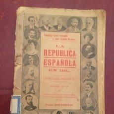 Livros antigos: LA REPÚBLICA ESPAÑOLA EN 191..., FANTASÍA POLÍTICA, 1911 MADRID. DOMINGO CIRICI VENTALLÓ Y JOSÉ A.. Lote 135309985