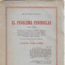 Libros antiguos: EL PROBLEMA PENINSULAR. HISTORIA D'UNA CAMPANYA EPISTOLAR A FAVOR DE L' AUTONOMÍA DE CATALUNYA.../ J. Lote 135318970