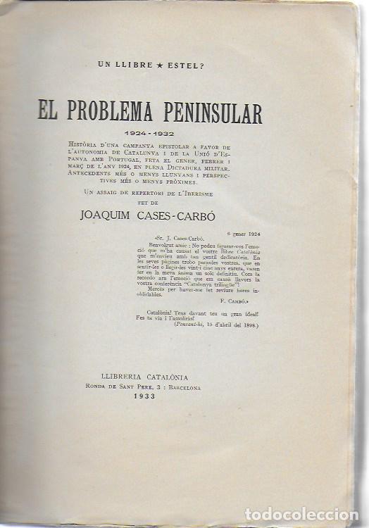 Libros antiguos: El problema peninsular. Historia duna campanya epistolar a favor de l autonomía de Catalunya.../ J - Foto 2 - 135318970