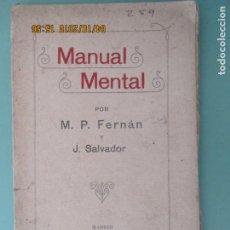 Libros antiguos: MANUAL MENTAL POR M. P. FERNÁN Y J. SALVADOR. MADRID 1910. Lote 135329326