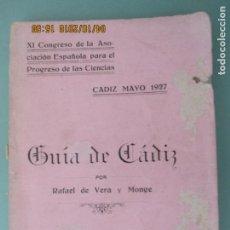 Libros antiguos: GUÍA DE CÁDIZ POR RAFAEL DE VERA Y MONGE. CÁDIZ MAYO 1927. XI CONGRESO POR EL PROGRESO CIENCIAS. Lote 135330610