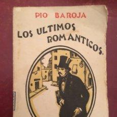 Libros antiguos: LOS ÚLTIMOS ROMÁNTICOS, PIO BAROJA, EDITORIAL CARO RAGGIO. Lote 135345363