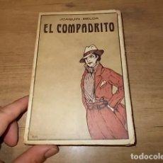Libros antiguos: EL COMPADRITO. JOAQUÍN BELDA. BIBLIOTECA HISPANIA . 1919. EXCELENTE EJEMPLAR. VER FOTOS. . Lote 135400326