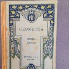 Libros antiguos: GEOMETRIA PRIMER GRADO-EDITORIAL F.T.D BARCELONA 1927. Lote 135428590
