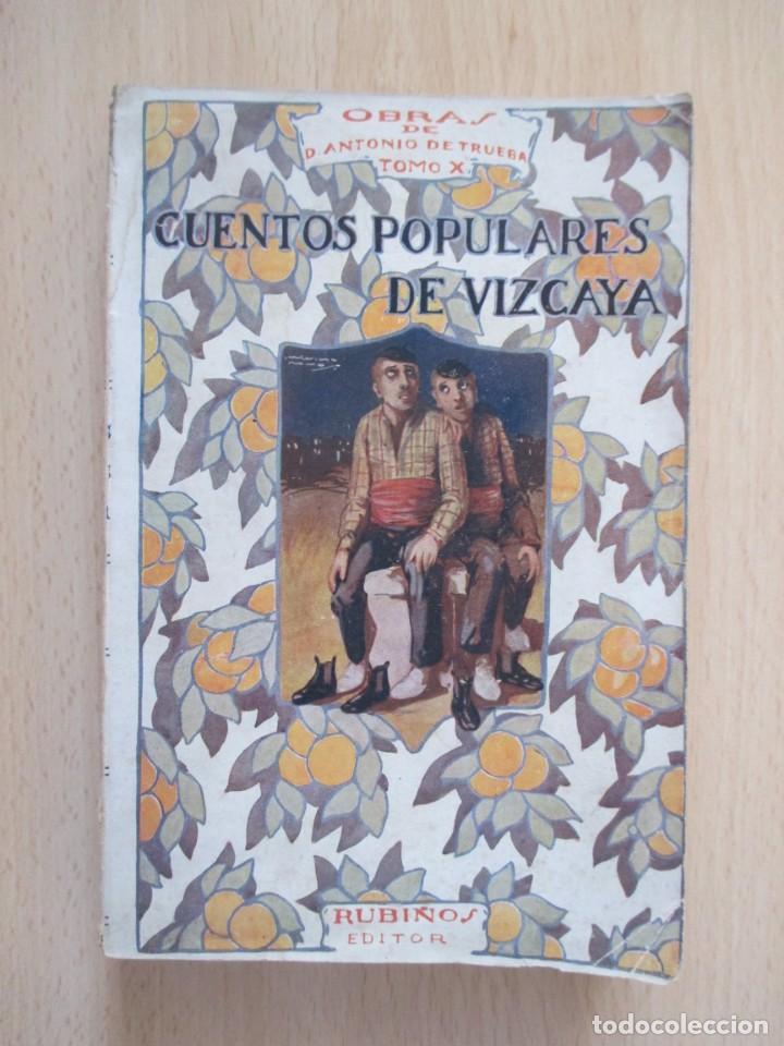 CUENTOS POPULARES DE VIZCAYA – OBRAS DE DON ANTONIO DE TRUEBA (TOMO X), POR ANTONIO TRUEBA (Libros antiguos (hasta 1936), raros y curiosos - Literatura - Narrativa - Otros)