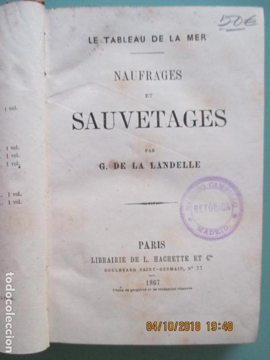 Libros antiguos: LE TABLEAU DE LA MER. NAUGRAGES ET SAUVETAGES PAR G. DE LA LANDELLE. PARIS 1867 - Foto 2 - 135488966