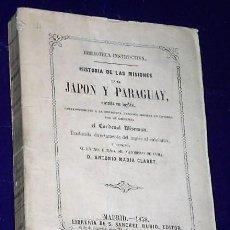 Libros antiguos: HISTORIA DE LAS MISIONES EN EL JAPÓN Y PARAGUAY.(1858). Lote 135505366