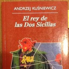 Libros antiguos: EL REY DE LAS DOS SICILIAS - ANDRZEJ KUSNIEWICZ. Lote 135353122