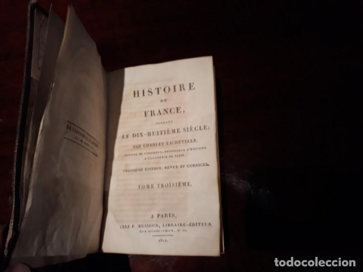 Libros antiguos: HISTOIRE DE FRANCE - PAR CHARLES LACRETELLE . PARIS AÑO 1812 - Foto 2 - 135529262