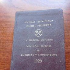 Libros antiguos: SOCIEDAD METALÚRGICA DURO - FELGUERA. CATÁLOGO ESPECIAL DE TUBERÍAS Y ACCESORIOS. 1929. LA FELGUERA.. Lote 135581019