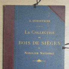 Libros antiguos: LA COLLECTION DES BOIS DE SIÈGES DU MOBILIER NATIONAL - E DUMONTHIER. Lote 135582378