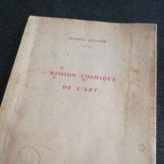 Libros antiguos: MUY RARO: MISSION COSMIQUE DE L'ART, RUDOLF STEINER (1923, PRIMERA EDICIÓN, 1961). Lote 135586021