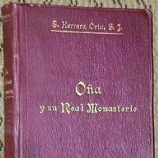 Libros antiguos: OÑA Y SU REAL MONASTERIO (1917). Lote 135598446