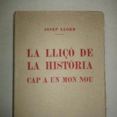 Libros antiguos: LA LLIÇÓ DE LA HISTÒRIA. - LLORD, JOSEP. 1927.. Lote 123209210