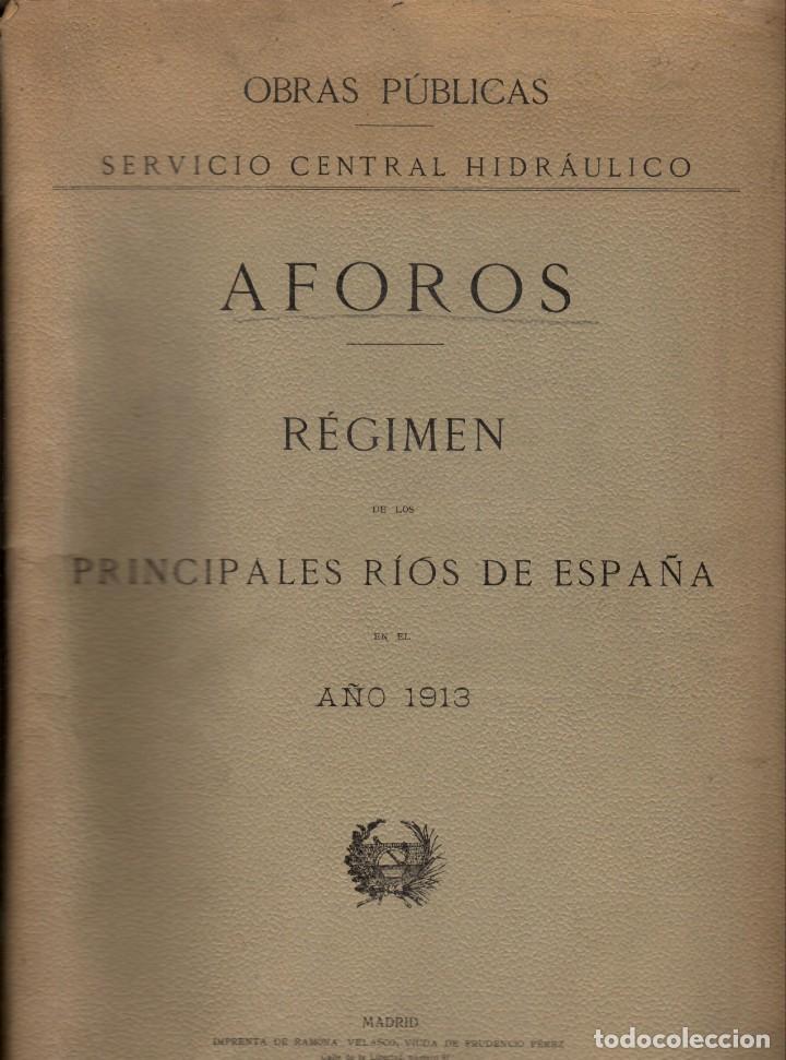 AFOROS. RÉGIMEN DE LOS PRINCIPALES RÍOS DE ESPAÑA EN EL AÑO 1913 (Libros Antiguos, Raros y Curiosos - Ciencias, Manuales y Oficios - Otros)