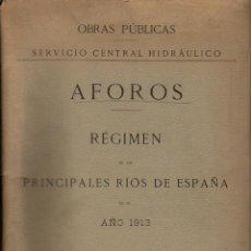 Libros antiguos: AFOROS. RÉGIMEN DE LOS PRINCIPALES RÍOS DE ESPAÑA EN EL AÑO 1913. Lote 135665103