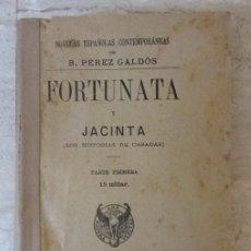 Libros antiguos: FORTUNATA Y JACINTA. TOMO PRIMERO, POR BENITO PÉREZ GALDÓS. AÑOS 1915. Lote 135680339