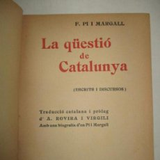 Libros antiguos: LA QÜESTIÓ DE CATALUNYA (ESCRITS I DISCURSOS). - PI I MARGALL, F. 1913.. Lote 123230295