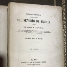Libros antiguos: DEFENSA HISTÓRICA DEL SEÑORÍO DE VIZCAYA Y PROVINCIAS DE ALAVA Y GUIPUZCOA 4 VOL. Lote 135710115