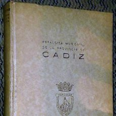 Libros antiguos: HERÁLDICA MUNICIPAL DE LA PROVINCIA DE CÁDIZ.. Lote 135740707