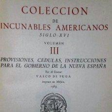 Libros antiguos: PROVISIONES CEDULAS INSTRUCCIONES PARA EL GOBIERNO DE LA NUEVA ESPAÑA.. Lote 135740719