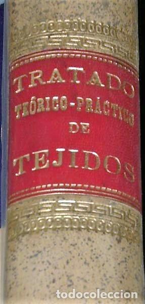 Libros antiguos: TRATADO TEÓRICO-PRÁCTICO DE TEJIDOS(1889) - Foto 2 - 135740731