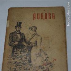 Libros antiguos: AURORA. ANTONIO REDONDO Y ORRIOLS. 1892. Lote 135809638