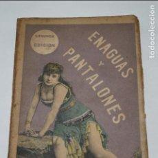 Libros antiguos: ENAGUAS Y PANTALONES. ADOLFO LLANOS. 1884. Lote 135815730