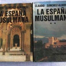 Libros antiguos: LA ESPAÑA MUSULMANA. TOMOS I Y II. C. SÁNCHEZ ALBORNOZ. O. C.. Lote 135816030