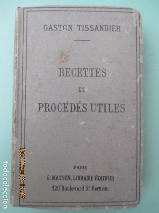 GASTON TISSANDIER. RECETTES ET PROCÉDÉS UTILES. PARIS.1893. HUITIÈME ÉDITION. (Libros Antiguos, Raros y Curiosos - Otros Idiomas)