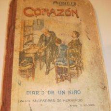 Libros antiguos: AMICIS. CORAZÓN. DIARIO DE UN NIÑO. LIBRERÍA SUCESORES DE HERNANDO. 308 PÁG. TAPA DURA . Lote 135824874