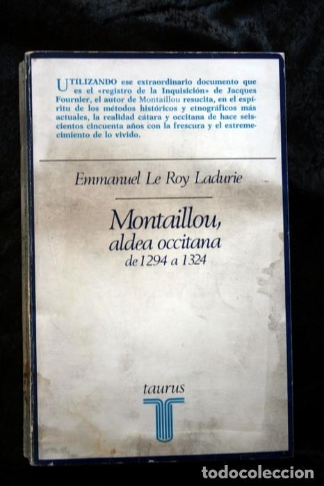 MONTAILLOU ALDEA OCCITANA DE 1294 A 1324 - EMMANUEL LE ROY LADURIE (Libros Antiguos, Raros y Curiosos - Historia - Otros)