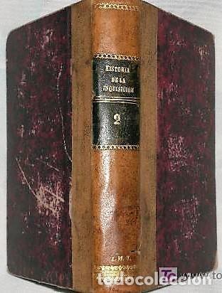 HISTORIA VERDADERA DE LA INQUISICIÓN. TOMO II (1877) (Libros Antiguos, Raros y Curiosos - Historia - Otros)