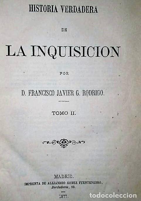 Libros antiguos: HISTORIA VERDADERA DE LA INQUISICIÓN. TOMO II (1877) - Foto 2 - 135856830