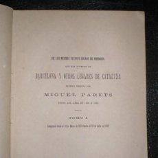 Libros antiguos: PARETS, MIGUEL: DE LOS MUCHOS SUCESOS ... QUE HAN OCURRIDO EN BARCELONA ... TOMO I. 1888. Lote 135905114